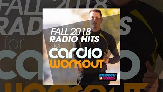 E4F - Fall 2018 Radio Hits For Cardio Workout - Fitness & Music 2018