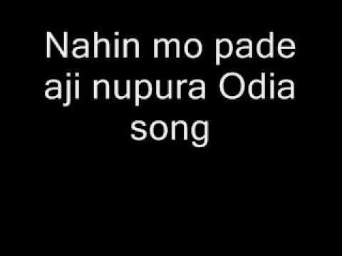Nahin mo pade aji nupura Odia song