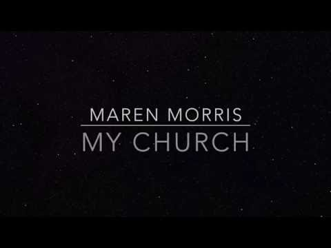 Maren Morris -  My Church lyrics