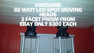 60 WATT LED SPOT MOVING HEADS, 3 FACET PRISM,