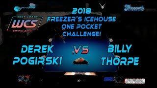 #6 - Derek POGIRSKI vs Billy THORPE - The 2018 Freezer's Icehouse 1-Pocket Challenge!