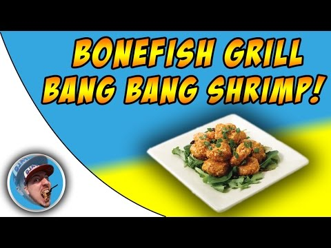 Bonefish Grill Bang Bang Shrimp! - Food Review!