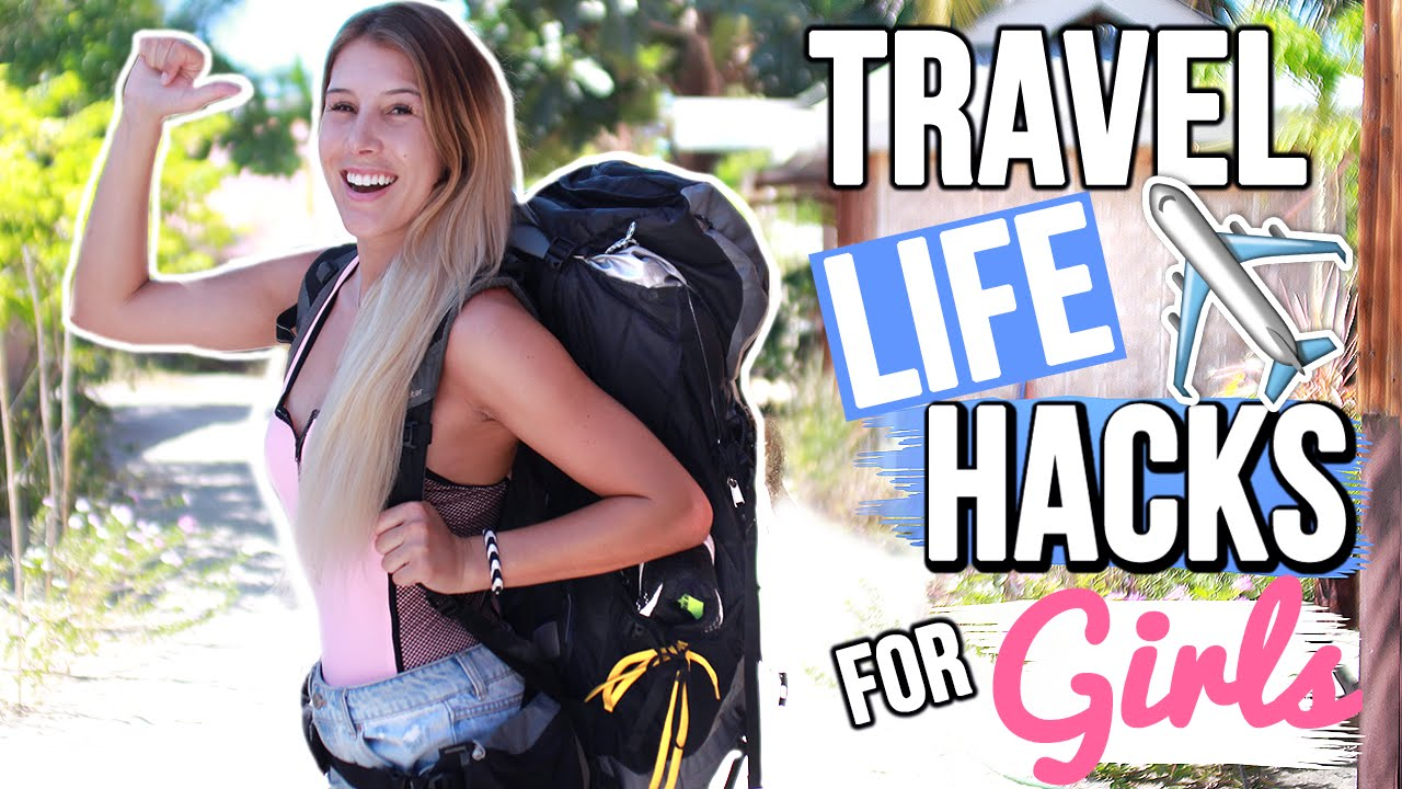 TRAVEL LIFE HACKS FOR GIRLS [BACKPACKING] - YouTube