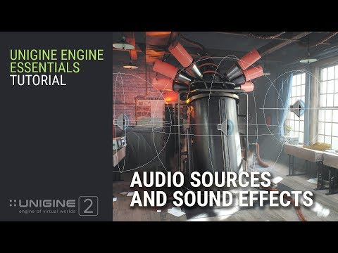 Audio Sources And Sound Effects - UNIGINE 2 Engine Essentials