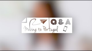 Ep 07 Q&A Moving to Portugal