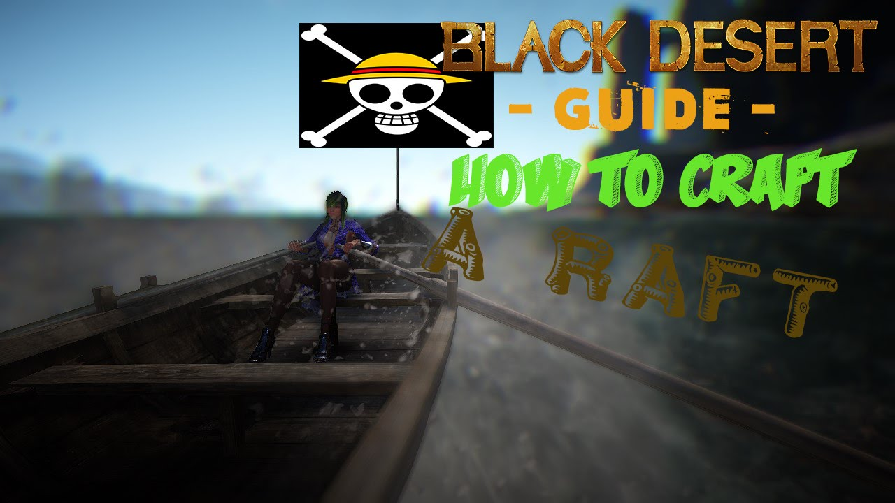 Black Desert Online // How To Craft A Raft And Row Boat - YouTube
