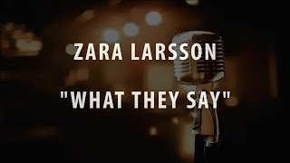 Download lagu ZARA LARSSON - WHAT THEY SAY