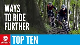 Top Ten Ways To Ride Further