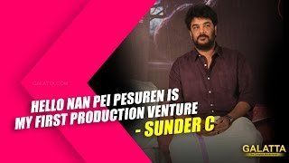 Hello Naan Pei Pesuren is my first production venture - Sunder C