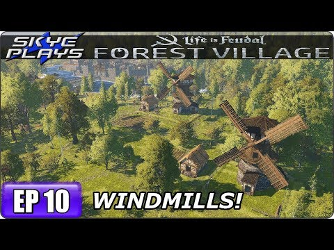 Life Is Feudal Forest Village - Building A Huge Fortified City & Castle Ep 10 - WINDMILLS!