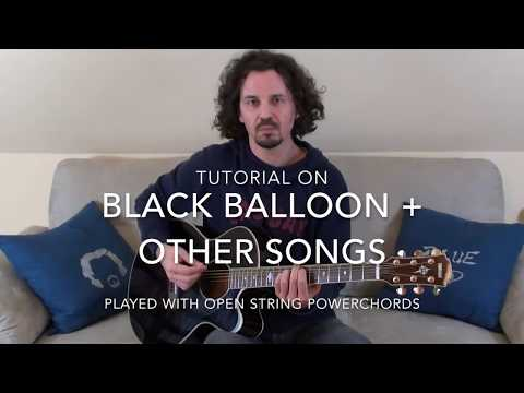 GUITAR TUTORIAL On Black Balloon + Other Songs With Open String Powerchords