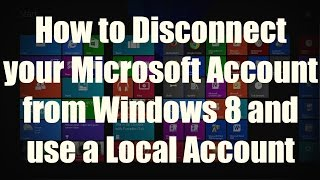 How to Disconnect your Microsoft Account from Windows 8 or 8.1 and use a Local Account