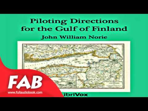 Piloting Directions for the Gulf of Finland Full Audiobook by John William NORIE