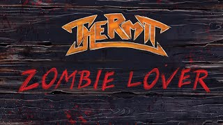 ThermiT - Zombie Lover