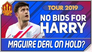No Bid For Maguire! Man Utd Transfer News | Manchester United Tour 2019