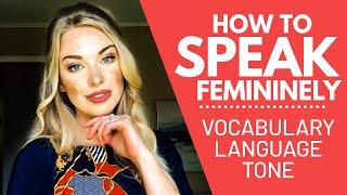 How to Speak Femininely