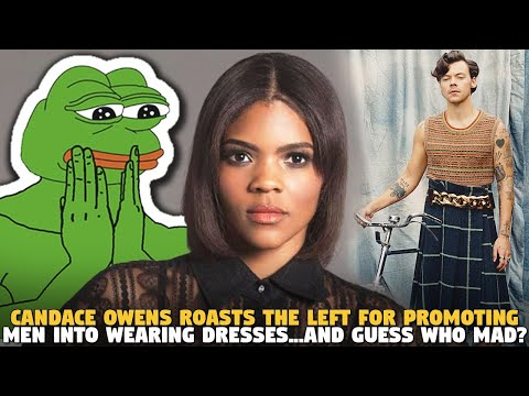 Candace Owens Roasts The Left For Promoting Men Into Wearing Dresses...and Guess WHo MAD?