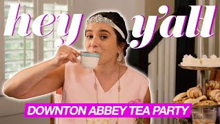 How To Host A Downton Abbey Tea Party | British High Tea Etiquette | Hey Y'all
