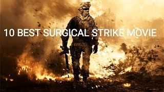 10 BEST SURGICAL STRIKE MOVIES BASED ON A TRUE STORIES