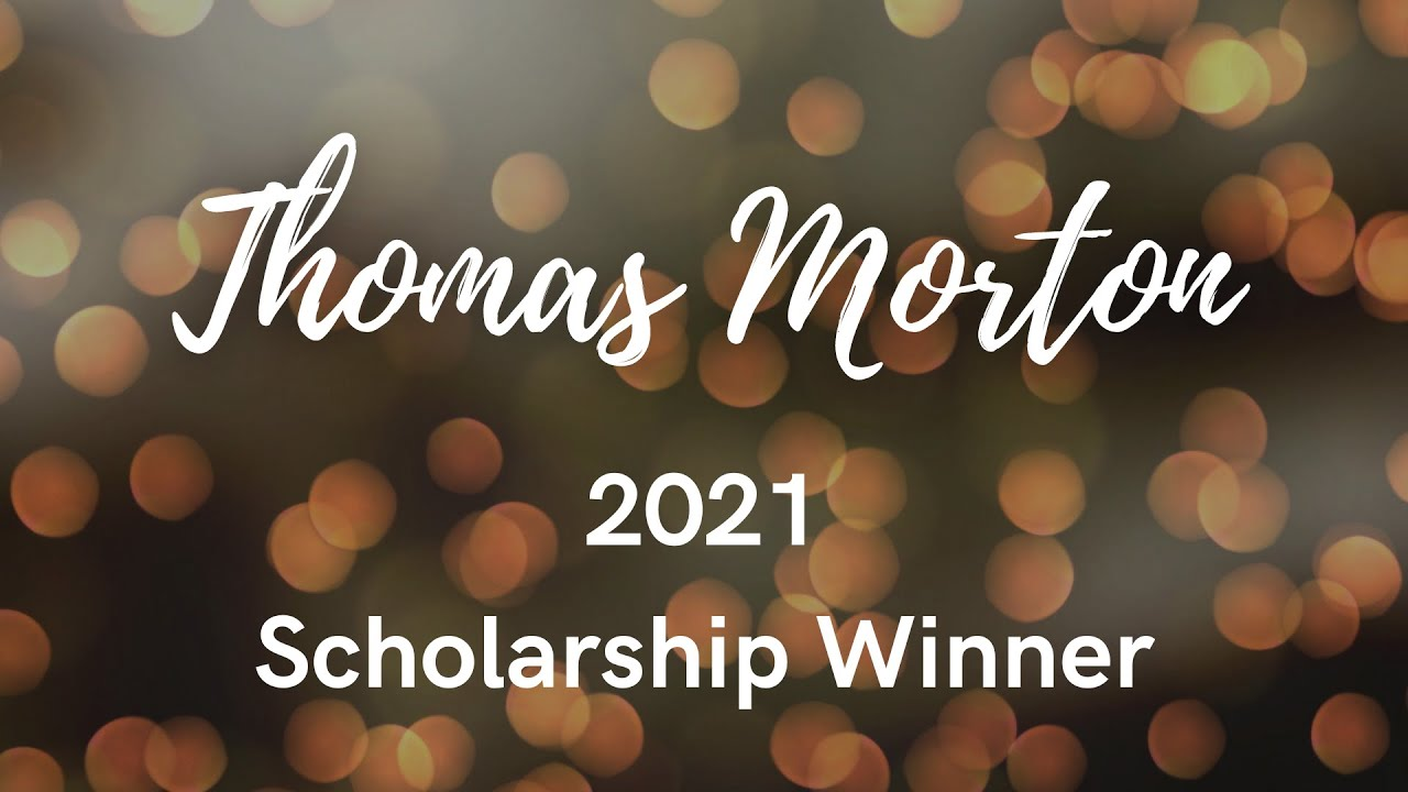 Thomas Morton - 2021 Scholarship Winner