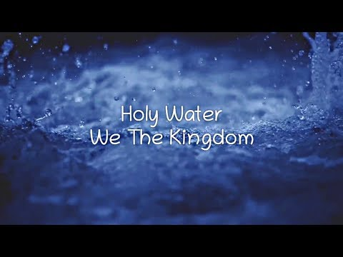 Holy Water | We The Kingdom | Lyric Video