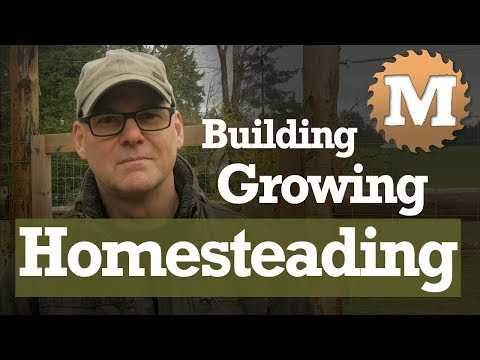 Building Growing & Homesteading 2018 Intro