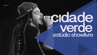 Cidade Verde Sounds no Estúdio Showlivre 2014 - Apresentação na íntegra