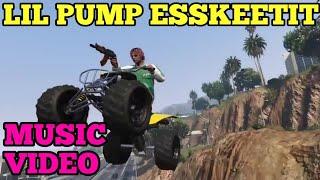 GTA5 Online lil pump (ESSKEETIT MUSIC VIDEO)!!!