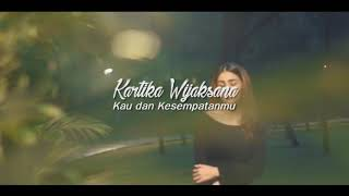 Kartika Wijaksana - Kau Dan Kesempatanmu (Official Music Vidio)