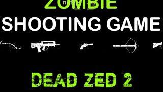 Dead Zed 2 - Zombie Shooting Game