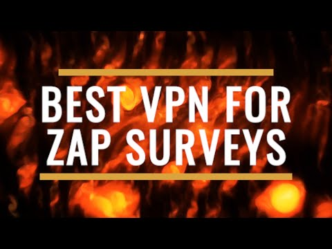 Best VPN for Zap Surveys Review 2021