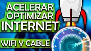 CÓMO OPTIMIZAR Y ACELERAR MI INTERNET / CABLE Y WIFI / WINDOWS 10, 8 Y 7 / TIPS