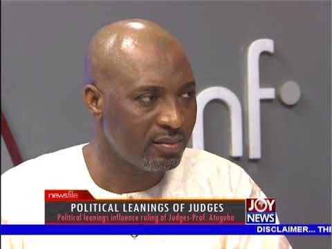 Political Leanings Of Judges - Newsfile on JoyNews (17-2-18)