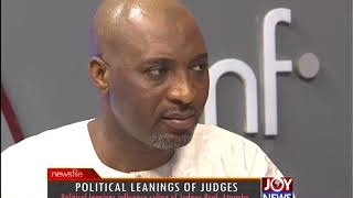 Political Leanings Of Judges - Newsfile on JoyNews (17-2-18)