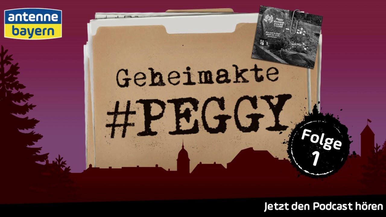 Geheimakte Peggy || Podcast || ANTENNE BAYERN || Folge 1