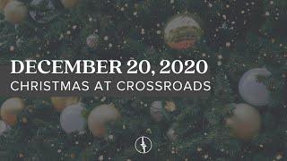 December 20, 2020 | Christmas Service | Crossroads Christian Center, Daly City