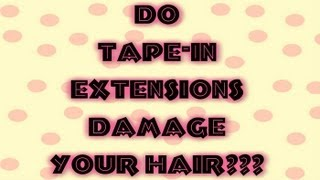 52 Weeks of Beauty - 2013 Week 31 - Do/Will Tape-In Extensions Damage/Ruin Your Hair?