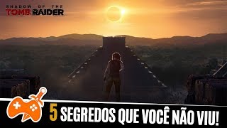 Shadow of the Tomb Raider - 5 SEGREDOS que você não viu no Teaser Trailer   Mitologia dos Games