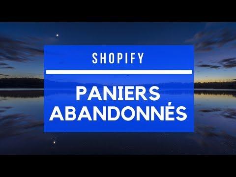 Shopify - Gestion des paniers abandonnés