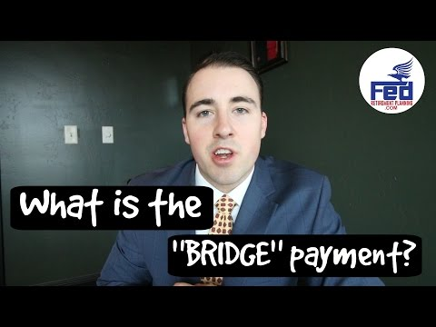 "What is the ""Bridge"" Payment for Federal Employees? - #FedRetirementWeekly Ep. 3"