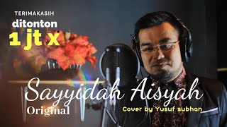 Yusuf Subhan | Sayyidah Aisyah Istri Rasulullah COVER lirik baru arahan Buya Yahya