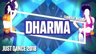 Dharma - Just Dance 2018 (Fanmade Mashup)