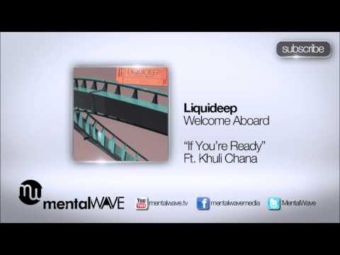 LIQUIDEEP - If You're Ready (Ft Khuli Chana)