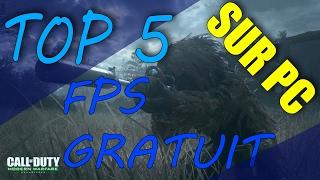 TOP 5 BEST FPS free || 2017 SUR PC !!!!!!!!!!!