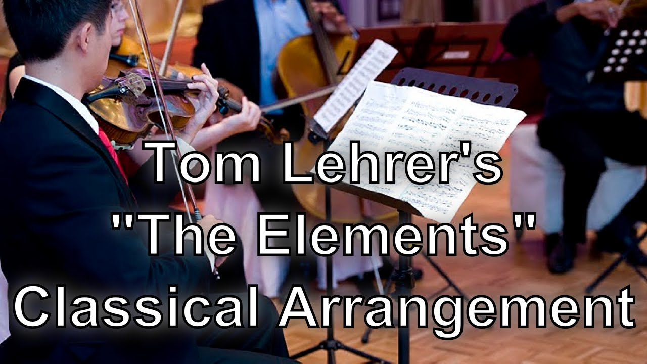 Tom lehrers the elements song classical arrangement youtube tom lehrers the elements song classical arrangement gamestrikefo Images