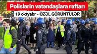 19 oktyabr mitinqi - Polislər və vətəndaşlar - ÖZƏL GÖRÜNTÜLƏR