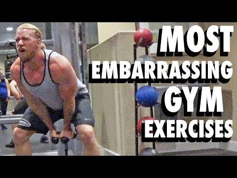Top 5 Most Embarrassing Exercises in the Gym!