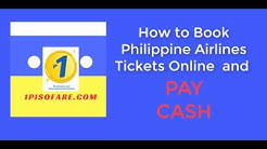 How To Book Philippine Airlines Tickets Online and Pay CASH