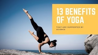 13 Benefits Of Yoga That Are Supported By Science