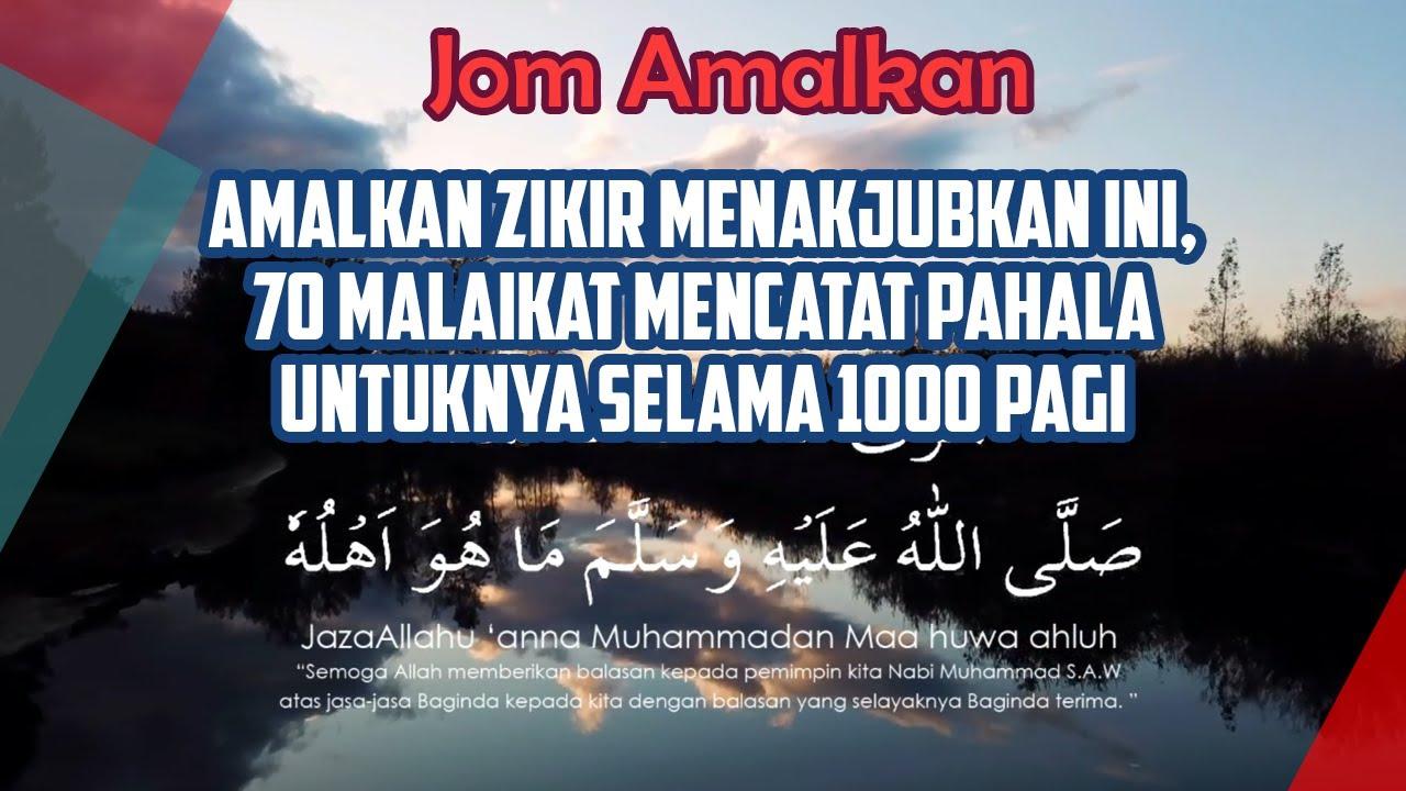 Download Amalkan Zikir Menakjubkan ini, 70 Malaikat mencatat pahala untuknya selama 1000 pagi